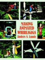 Making Animated Whirligigs : Dover Woodworking - Anders S. Lunde