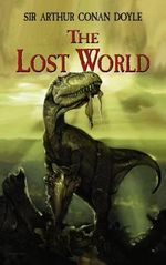 The Lost World : Dover Thrift Editions - Sir Arthur Conan Doyle