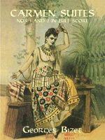 Georges Bizet : Carmen Suites Nos. 1 and 2 in Full Score - Georges Bizet