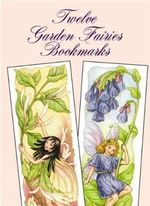 Twelve Garden Fairies Bookmarks - Darcy May