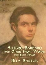 Bartok, B.Allegro Barbaro and Othe : Complete Preludes and Fugues for Organ - Bela Bartok