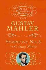 Gustav Mahler : Symphony No.5 in C Sharp Minor (Miniature Score) - Gustav Mahler