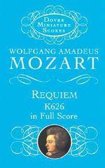 W.A. Mozart : Requiem K.626 (Miniature Score) - Wolfgang Amadeus Mozart