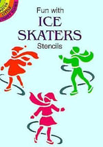 Fun with Ice Skaters Stencils : Dover Little Activity Books (Paperback) - Marty Noble