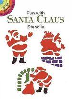 Fun with Santa Claus Stencils : Dover Stencils - Paul E. Kennedy
