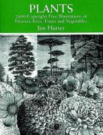 Plants : 2400 Copyright-Free Illustrations of Flowers, Trees, Fruits, and Vegetables - Jim Harter