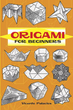 Origami for Beginners : Dover Origami Papercraft - Vincente Palacios