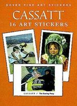 Cassatt: 16 Fine Art Stickers : 16 Fine Art Stickers - Mary Cassatt