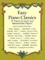 Easy Piano Classics : 97 Pieces for Early and Intermediate Players 97 Pieces for Early and Intermediate Players - Ronald Herder