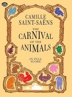 Camille Saint-Saens : The Carnival of the Animals (Full Score) - Camille Saint-Saens