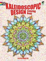Kaleidoscope Design Colouring Book : Dover Design Coloring Books - L. Kubistal