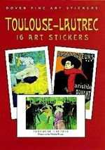 Toulouse Lautrec : 16 Art Stickers - Henri de Toulouse-Lautrec