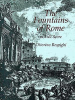 The Fountains of Rome Full Score : Selections from the Lute, Violin, and Cello Suites... - O RESPIGHI