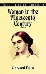 Woman in the Nineteenth Century : Dover Thrift Editions - Margaret Fuller Ossoli