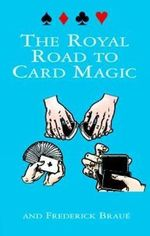 The Royal Road to Card Magic : Cards, Coins, and Other Magic - Jean Hugard