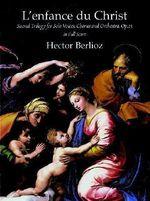 L'Enfance Du Christ, Op. 25, in Full Score - Berlioz