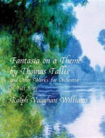 Fantasia on a Theme by Thomas Tallis and Other Works for Orchestra in Full Score : Dover Music Scores - Ralph V. Williams