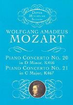 W. A. Mozart : Piano Concerto No.20 in D Minor K466, Piano Concerto No.21 in C Major K467 (Score) - Wolfgang Amadeus Mozart