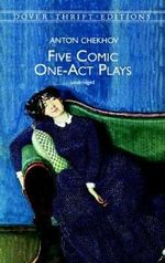 Five Comic One-Act Plays - Anton Pavlovich Chekhov