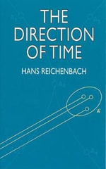 The Direction of Time : Dover Books on Physics - Hans Reichenbach