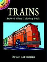 Trains Stained Glass Colouring Book : Dover Stained Glass Coloring Book - Lafontaine