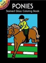 Ponies Stained Glass Coloring Book : Dover Stained Glass Coloring Book - John Green