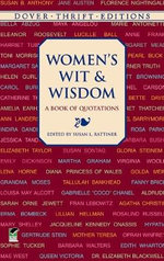 Women's Wit and Wisdom : A Book of Quotations :  A Book of Quotations