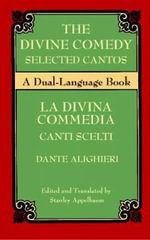 The Divine Comedy Selected Cantos : A Dual-Language Book - Dante Alighieri