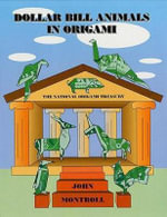 Dollar Bill Animals in Origami : Origami - John Montroll
