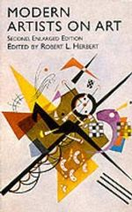 Modern Artists on Art :  Second Enlarged Edition Second Enlarged Edition Second Enlarged Edition - Robert L. Herbert