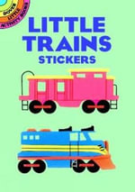 Little Trains Stickers : Dover Little Activity Books Stickers - Cathy Beylon