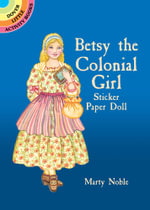 Betsy the Colonial Girl Sticker Paper Doll - Marty Noble