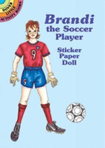 Brandi the Soccer Player Sticker Paper Doll : Dover Little Activity Books Paper Dolls - Renate Ettl