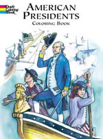 American Presidents Colouring Book : Dover History Coloring Book - Peter F. Copeland