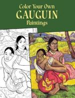 Color Your Own Gauguin Paintings : Dover Art Coloring Book - Marty Noble