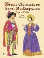 Great Characters from Shakespeare - Paper Dolls : Paper Dolls - Tom Tierney