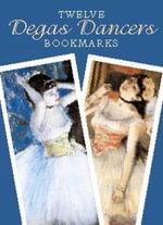 Twelve Degas Dancers Bookmarks - Edgar Degas
