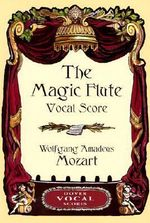 Mozart : The Magic Flute Vocal Score - Wolfgang Amadeus Mozart