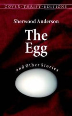 The Egg and Other Stories - Sherwood Anderson