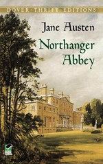 Northanger Abbey : Dover Thrift Editions - Jane Austen