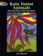 Rain Forest Animals Stained Glass Coloring Book : Dover Nature Stained Glass Coloring Book - Jan Sovak
