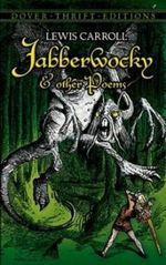 Jabberwocky and Other Poems : Dover Thrift Editions - Lewis Carroll