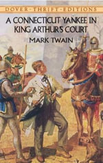 A Connecticut Yankee in King Arthur's Court : Dover Thrift Editions - Mark Twain