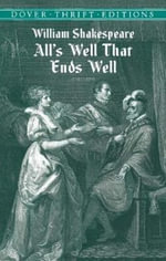 All's Well That Ends Well : Dover Thrift Editions - William Shakespeare