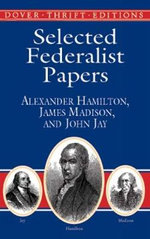 Selected Federalist Papers : Dover Thrift Editions - Alexander Hamilton