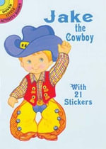 Jake Cowboy Sticker Doll : Dover Little Activity Books Paper Dolls - Robbie Stillerman