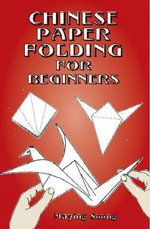 Chinese Paper Folding for Beginners : Origami - Maying Soong