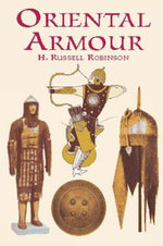 Oriental Armour : Dover Military History, Weapons, Armor - H. Russell Robinson