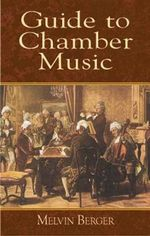 Guide to Chamber Music : Dover Books on Music - Berger