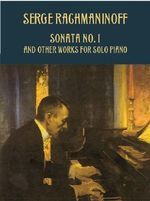 Sonata No. 1 and Other Works for Solo Piano : Lesson Book, Level 3 - Rachmaninoff